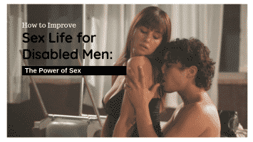 How to improve Sex life for Dsiabled Men