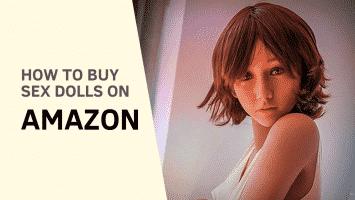 How to Buy Sex Dolls on Amazon